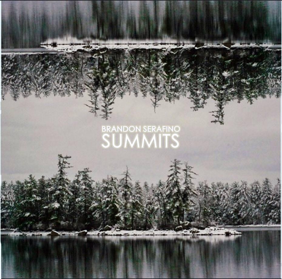 Brandon Serafino - Summits - A&R Factory