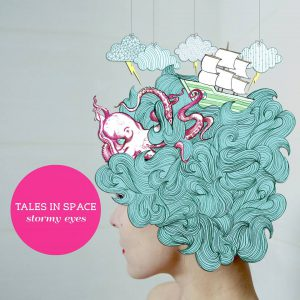 Tales In Space - Stormy Eyes - A&R Factory