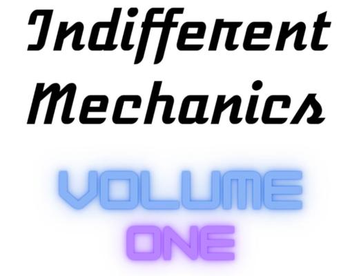 Indifferent Mechanics