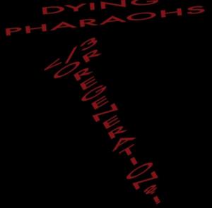 Dying Pharaohs